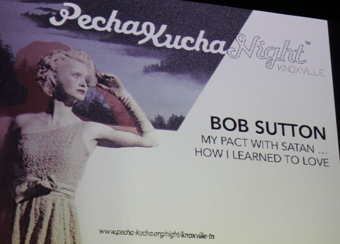 Bob Sutton, Pecha Kucha, Square Room, Knoxville, January 2013