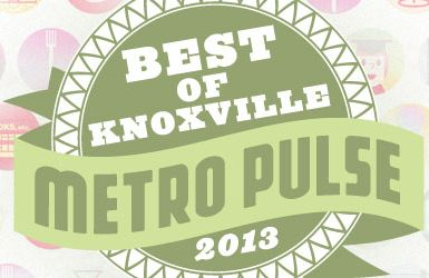 Metro Pulse Best of Knoxville 2013!